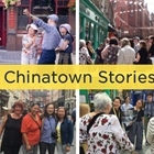 Chinatown Stories: The Community-Led Walking Tour